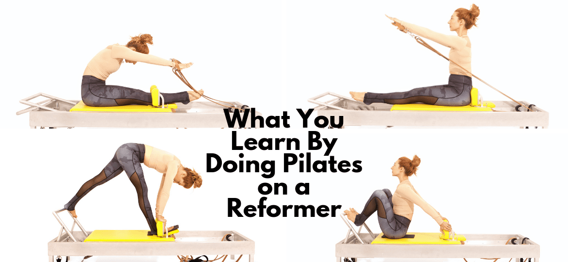 What You Learn By Doing Pilates on a Reformer