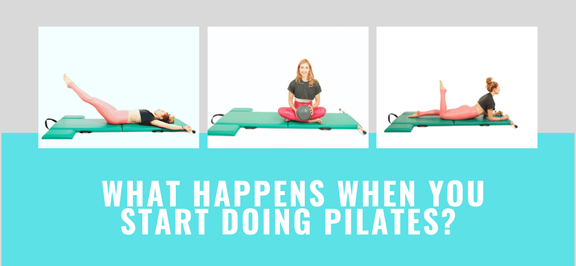_ What Happens When You Start Doing Pilates_