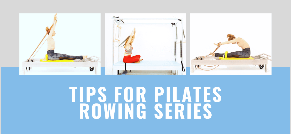 Tips for Pilates rowing series