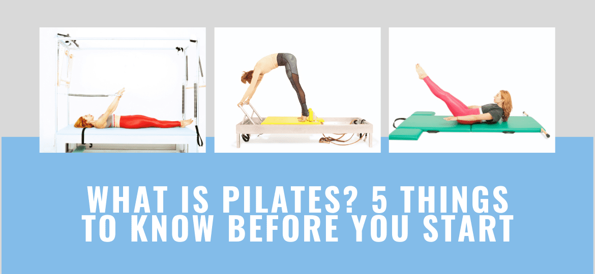 What is Pilates_ 5 Things to Know Before You Start