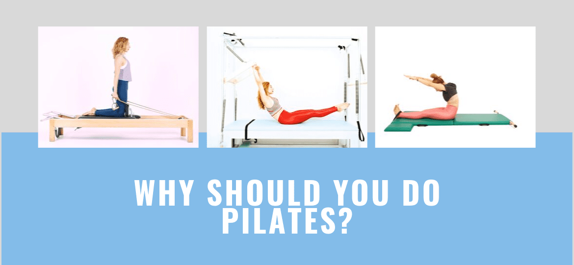Why Should You Do Pilates_