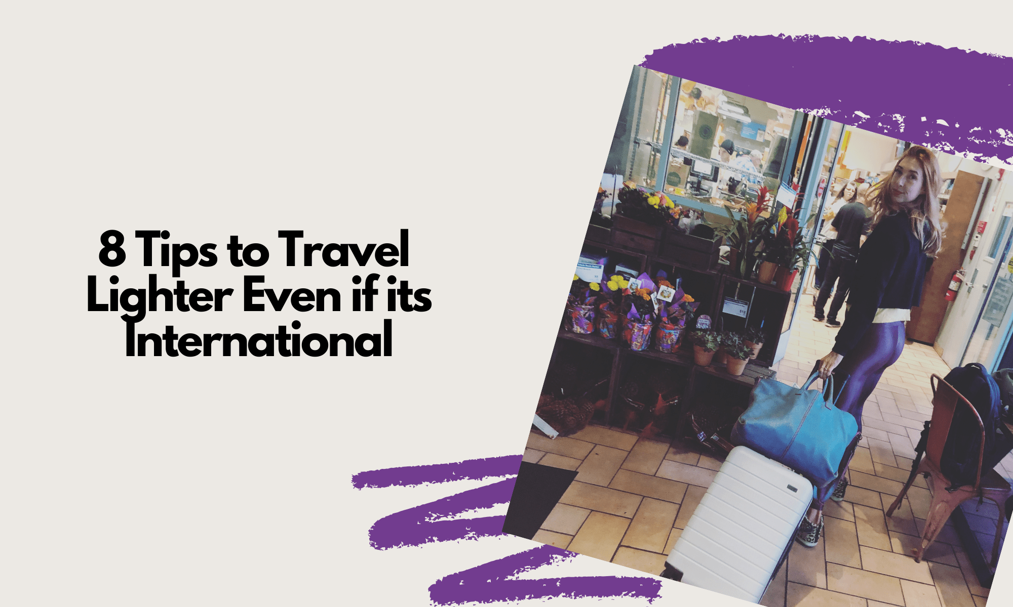 8 Tips to Travel Lighter Even if its International