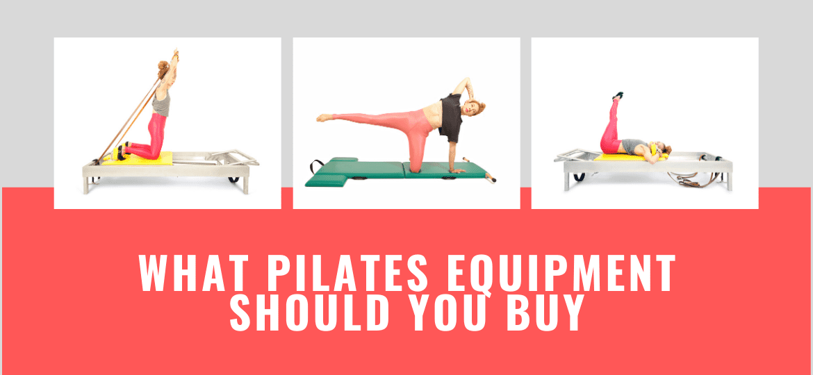 _What Pilates Equipment Should You Buy