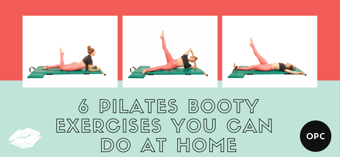 6 Pilates Booty Exercises You Can Do At Home