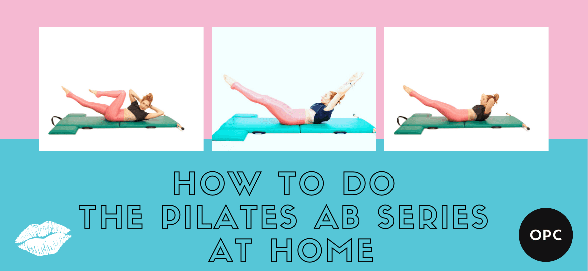How to Do the Pilates Ab Series at Home