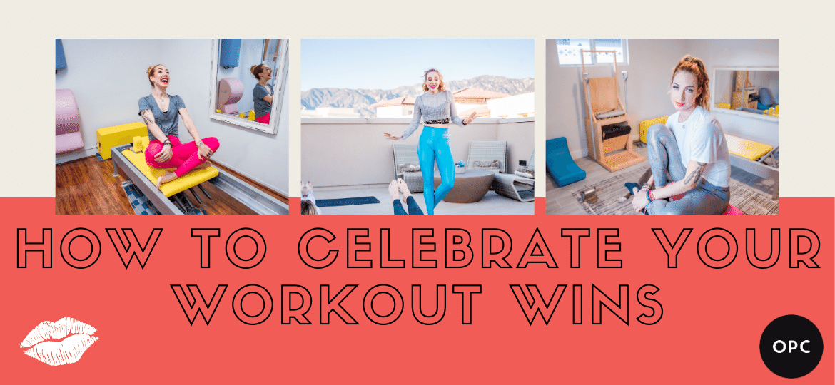 OPC Blog - How to Celebrate Your Workout Wins