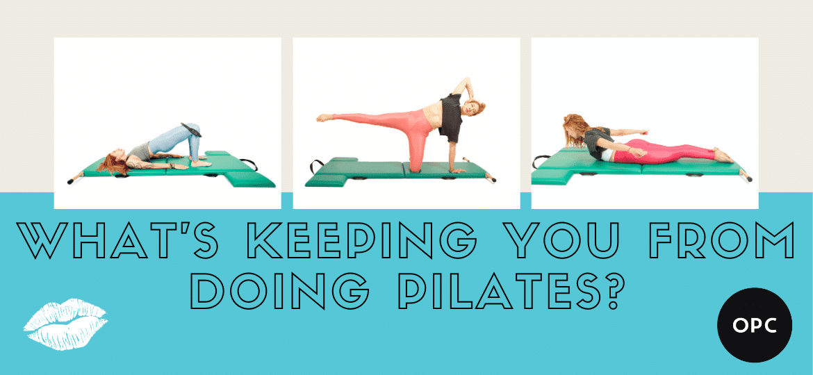 What's Keeping You From Doing Pilates?
