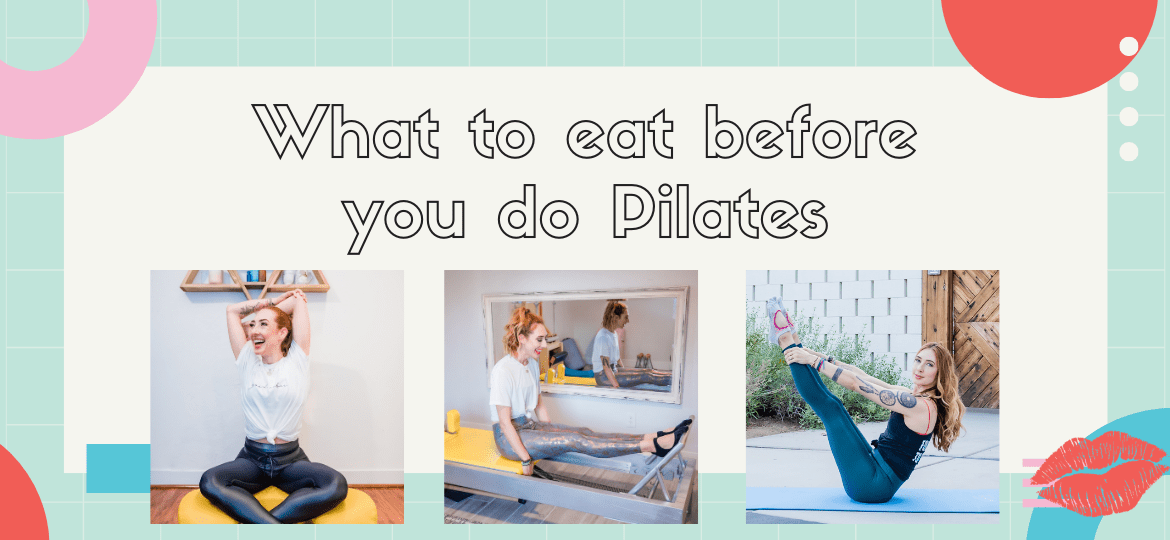 What to eat before you do Pilates | Online Pilates Classes